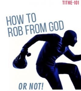 how to rob god tithe 101